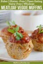 Veggie Paleo Meatloaf Muffins Recipe {Paleo, Clean Eating, Gluten-Free, Dairy-Free, Whole30}