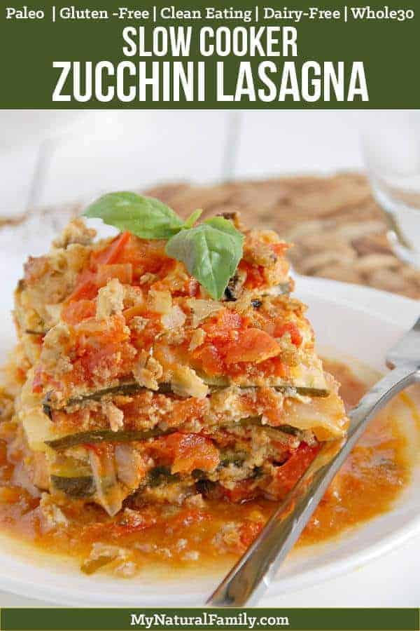 Zucchini Crock Pot Paleo Lasagna Recipe {Gluten-Free, Clean Eating, Dairy-Free, Whole30}