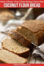 Paleo Coconut Flour Bread Recipe Good for Sandwiches {Gluten-Free, Clean Eating, Dairy-Free}