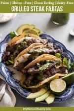 Paleo Fajitas Recipe with Grilled Steak and Chimichurri Sauce {Gluten-Free, Clean Eating, Dairy-Free}