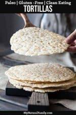 The Best Ever Paleo Tortillas Recipe {Gluten-Free, Clean Eating}