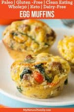 Quick and Easy Paleo Egg Muffins Recipe {Gluten Free, Clean Eating, Dairy Free, Whole30, Keto}