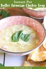 Simple Butter Parmesan Instant Pot Chicken Soup Recipe