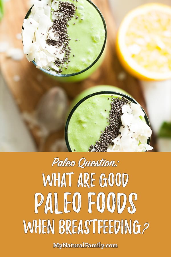 Good Foods to Eat on Paleo for Breastfeeding Moms to Keep Milk Supply Up