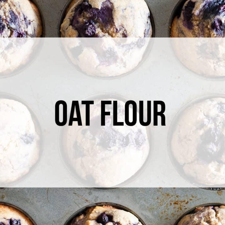 Oat Flour Recipes Plus How to Make Oat Flour
