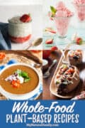 Whole-Food, Plant-Based Recipes
