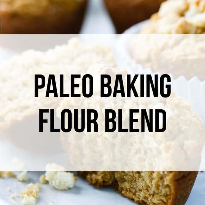 The 9 Best Paleo Flour Recipes Plus a 1:1 Paleo Baking Flour Blend Recipe
