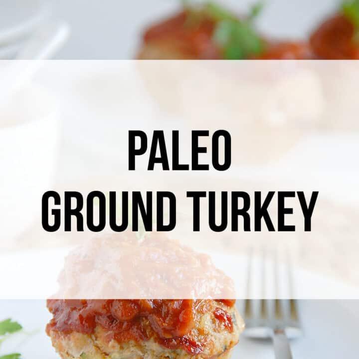 9 Paleo Ground Turkey Recipes You'll Want to Eat!