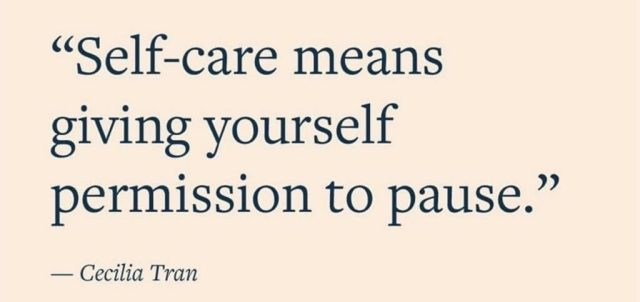 Self-care means giving yourself permission to pause.