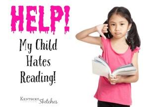 Help!  My Child Hates Reading!