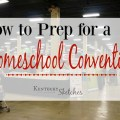 How to Prep for a Homeschool Convention