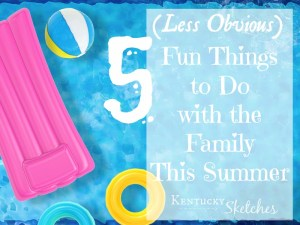 Five Things Tuesday — 5 (Less Obvious) Fun Things to Do with the Family this Summer