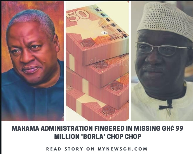 Mahama-led NDC administration fingered in GH¢99m 'borla' chop chop