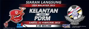 kelantan vs pdrm , live kelatan vs pdrm, pdrm vs kelatan 2015, live streaming kelantan vs pdrm 21/2/2015,