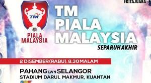 pahang vs selangor , piala malaysia semi final selangor vs pahang, poster piala malaysia pahang vs selangor 2015, piala malaysia semi final pahang vs selangor 2015, piala malaysia selangor vs pahang 2015,