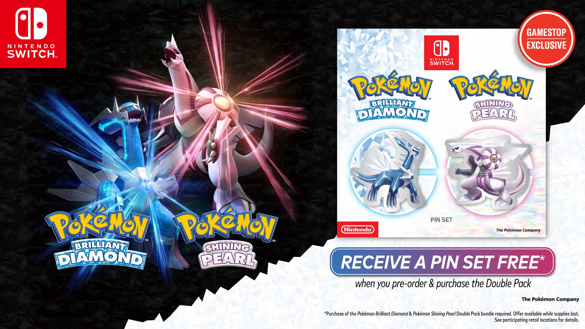 US: GameStop offers a free pin set when you pre-order the game Double Pack of Pokemon Brilliant Diamonds and Shining Pearl