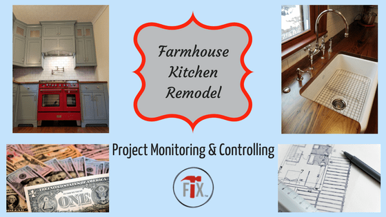 Farmhouse Kitchen Remodel: Part 4 – Project Monitoring and Controlling