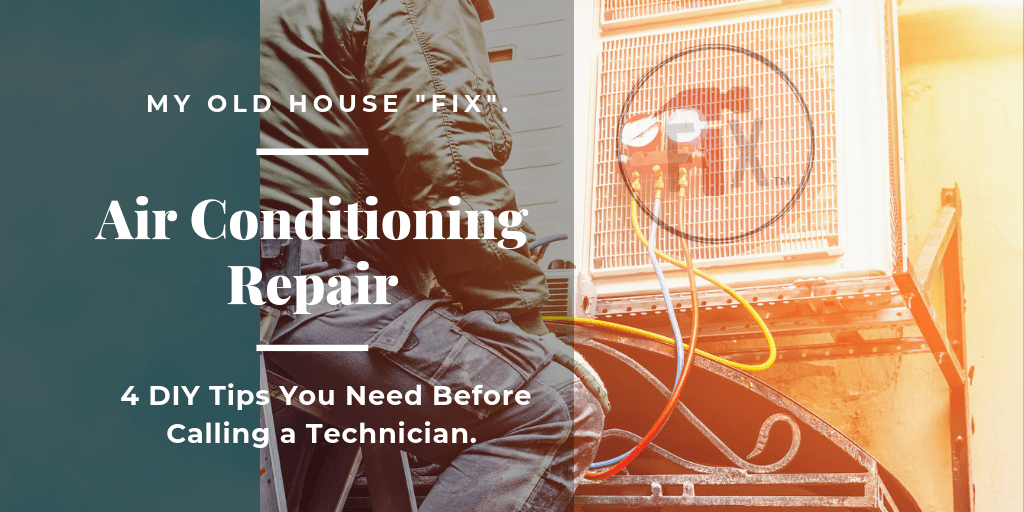 Air Conditioning Repair – 4 DIY Tips You Need Before Calling a Technician via @myoldhousefix