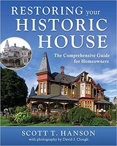 Restoring Your Historic House - Scott T. Hanson