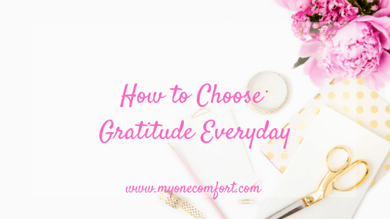 How to Choose Gratitude Everyday