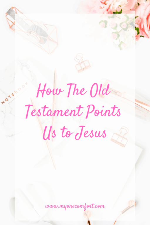 The Old Testament Points Us To Jesus