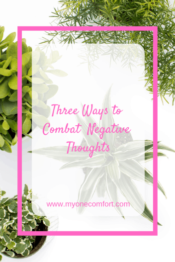 Three Ways to Combat Negative Thoughts