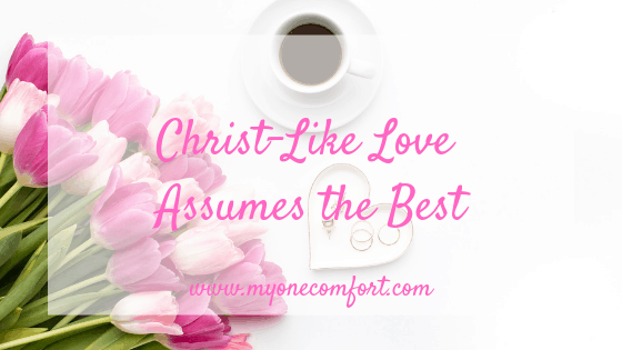 Christ-Like Love Assumes the Best