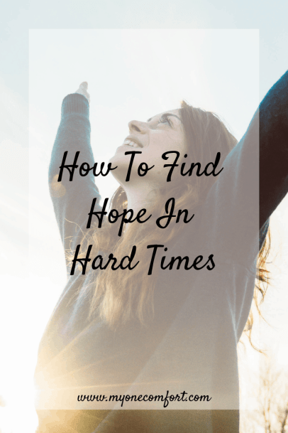 How To Find Hope In Hard Times
