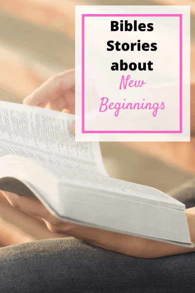 Bible Stories about New Beginnings