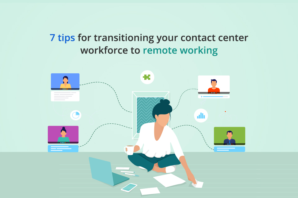 7 tips for transitioning your contact center workforce to remote working - MyOperator
