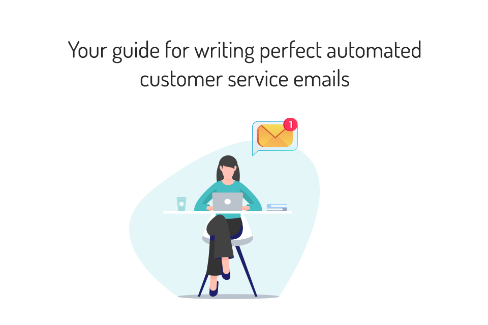 Your guide for writing perfect automated customer service emails - MyOperator