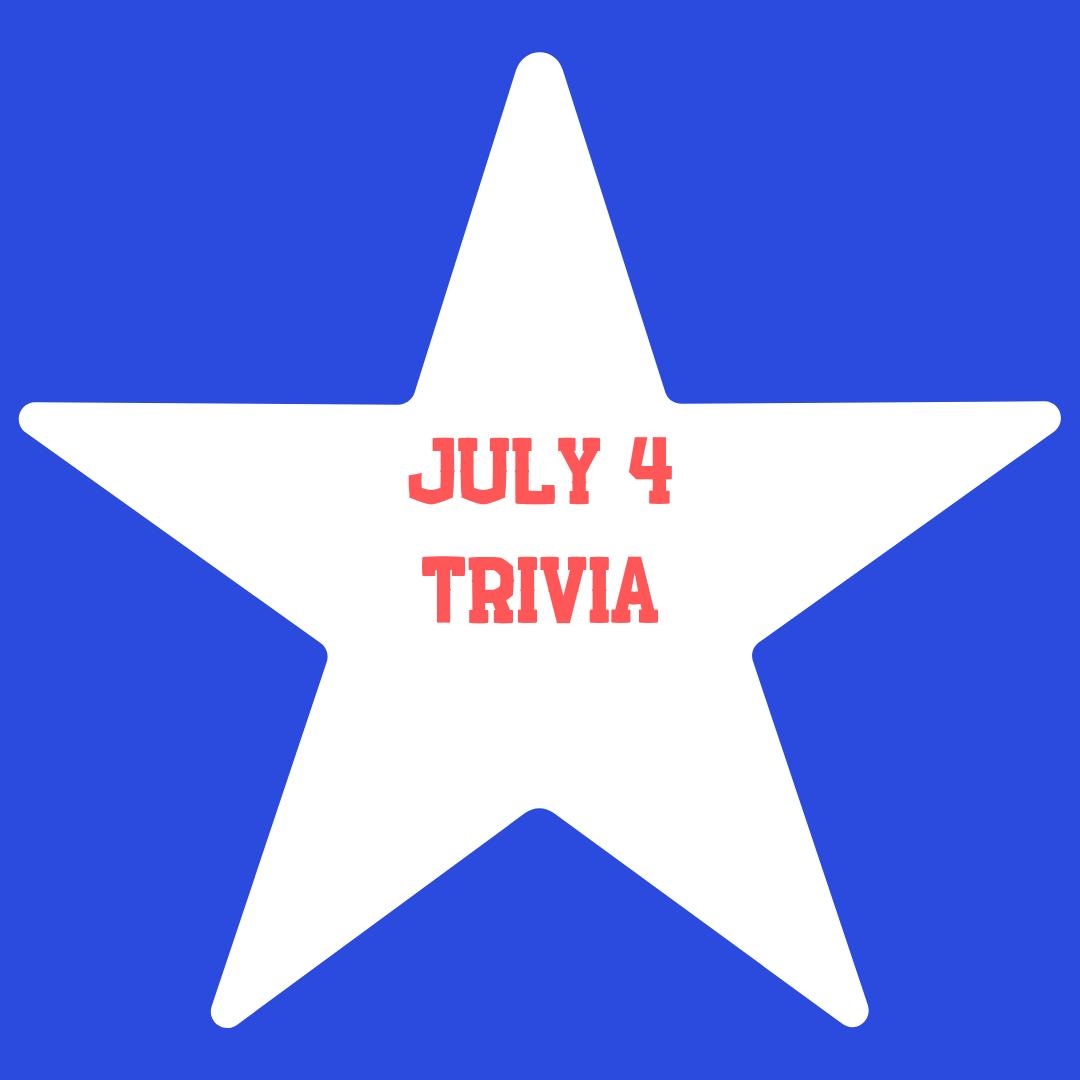 July Fourth Trivia