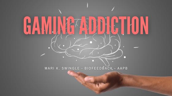 Gaming Addiction – Biofeedback Journal