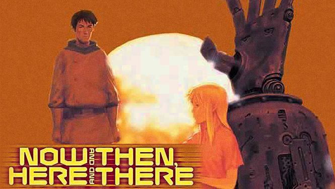 Now and Then, Here and There  (1999)