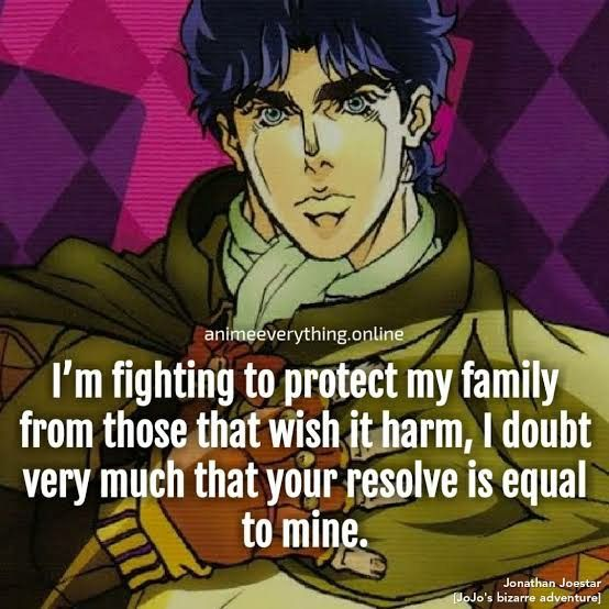 I'm fighting to protect my family from those that wish it harm, I doubt very much that your resolve is equal to mine.
