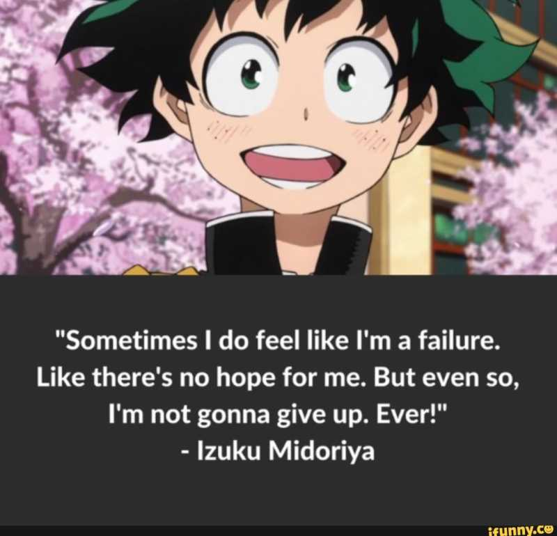 Sometimes I do feel like I'm a failure. Like there's no hope for me. But even so, I'm not going to give up.