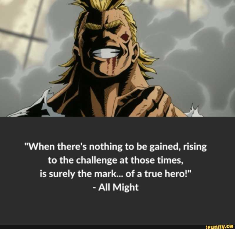 When there's nothing to be gained, rising to the challenge at those times is surely the mark of a true hero!