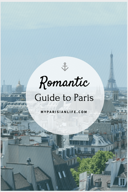 Romantic things to do in Paris - hotel restaurant and art guide
