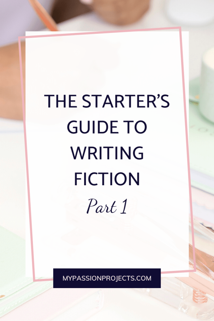 The Starter's Guide To Writing Fiction - Part One