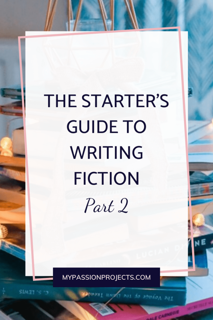 The Starter's Guide To Writing Fiction - Part Two