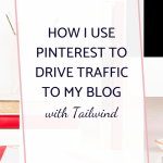 How To Use Pinterest To Drive Traffic To Your Blog