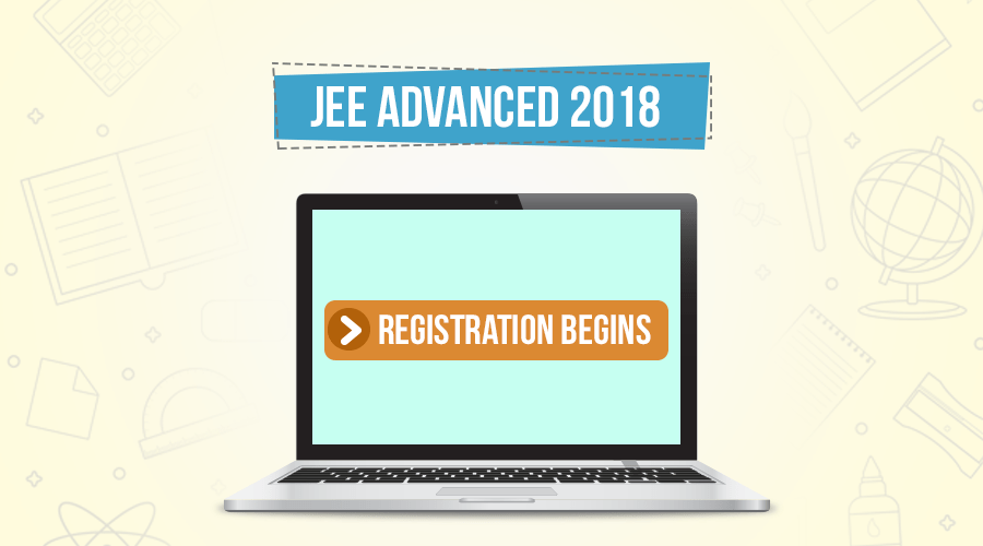 JEE Advanced 2018 Registrations: Key Details to Remember