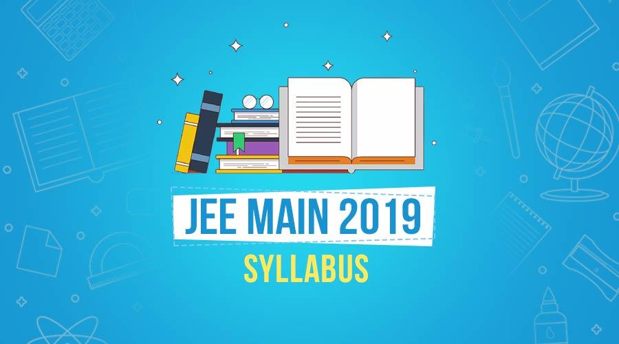 JEE Main 2019 Syllabus and Important topics