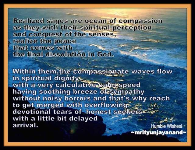 Realized sages are ocean of compassion..!!!