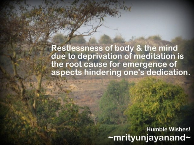 Restlessness of body and mind....!!!