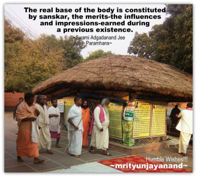 The real base of the body is constituted by sanskar,...!!!