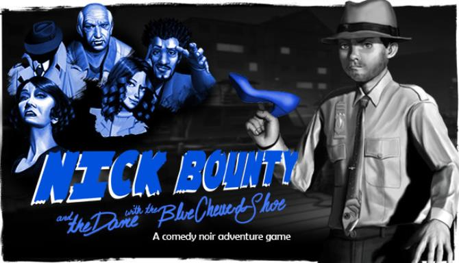 Nick Bounty and the Dame with the Blue Chewed Shoe Free Download PC Game Full Version