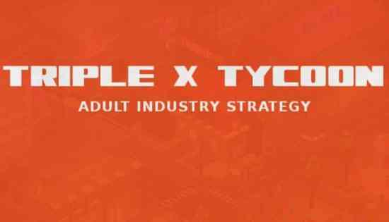 Triple X Tycoon Free Download