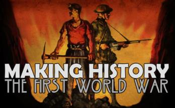 Making History: The First World War Free Download
