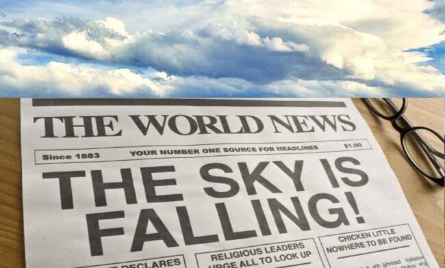 The Sky is Falling. Oh, No, it's Not!